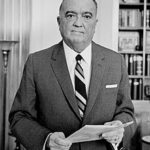 "Fact, Fiction, And The FBI:  Why You Need To Rethink What You ""Know"" About J. Edgar Hoover"