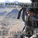 Special Forces, Entrepreneurship: Only the Practical Matters