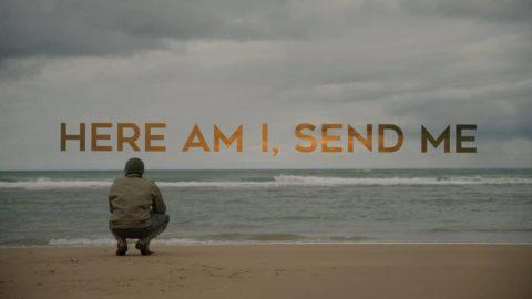 Here Am I, Send Me